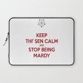 Keep Thi Sen Calm And Stop Being Mardy Laptop Sleeve