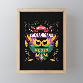 Let The Shenanigans Begin - Mardi Gras Costume Framed Mini Art Print