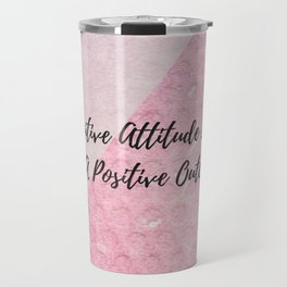 A positive attitude leads to a positive outcome Travel Mug