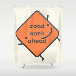 Road Work Ahead Filo Shower Curtain