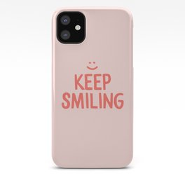Keep Smiling - Pink Happiness Quote iPhone Case