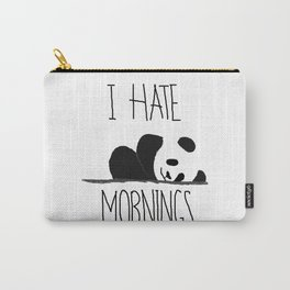I Hate Mornings Carry-All Pouch