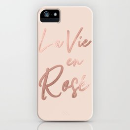 La Vie en Rose French Quote Rose Gold Pink iPhone Case