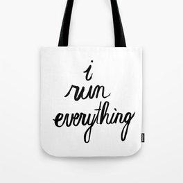 Marathon Running Quote - I Run Everything Tote Bag
