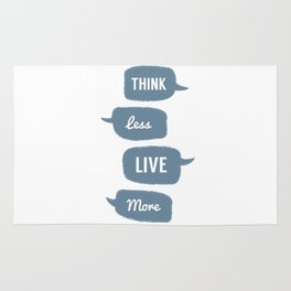 Think Less, Live More Rug
