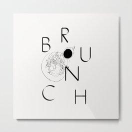 B R U N C H Metal Print