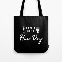 Have A Good Hair Day Tote Bag