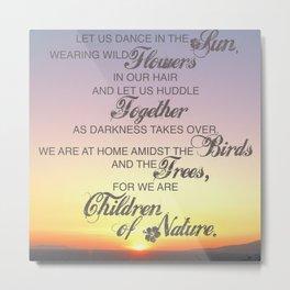 Children of Nature - Susan Polis Schutz Quote 1 Metal Print