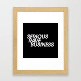Serious Rave Business Framed Art Print
