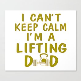 I'M A LIFTING DAD Canvas Print