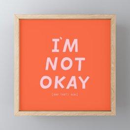 I'm Not Okay Framed Mini Art Print