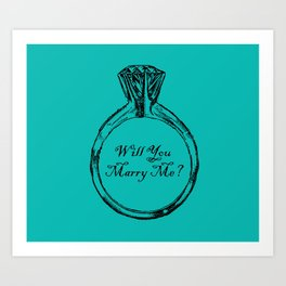Will You Marry Me Art Print