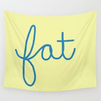 fat Wall Tapestries featuring Fat! by Liza Eckert