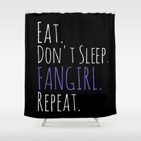 fangirl Shower Curtains featuring eat. don't sleep. FANGIRL. repeat by FandomizedRose
