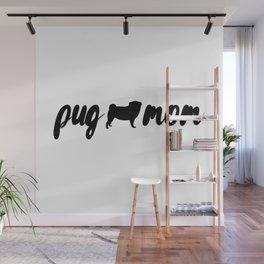 pug mom Wall Mural