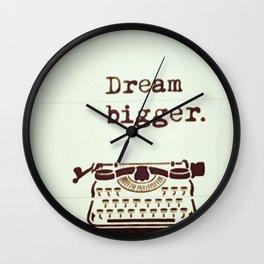Dream Bigger Wall Clock