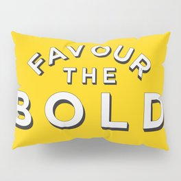 Favour the BOLDER Pillow Sham
