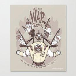Join the War Boys! Canvas Print