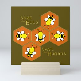 save the Bees, save the Humans Mini Art Print