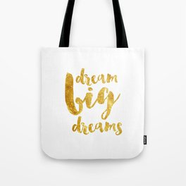 dream big dreams Tote Bag
