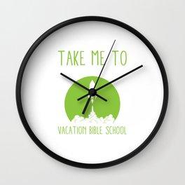 Take Me To Vacation Bible School Funny Christian Camp Humor Pun Cool Gift Wall Clock