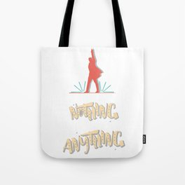 Those Who Stand For Nothing Will Fall For Anything - Hamilton Tote Bag