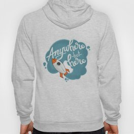Anywhere But Here Hoody
