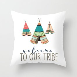 Welcome To Our Tribe Throw Pillow