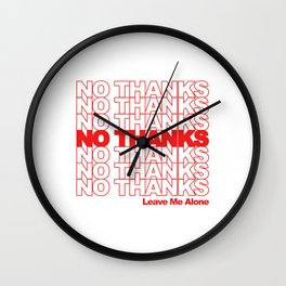 NO THANKS // Leave Me Alone (white) Wall Clock