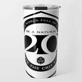 D20 Crit Life Be a Nat 20 Travel Mug
