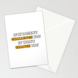 Motivational Quotes - If It Doesnt Challenge You It Wont Change You Stationery Cards