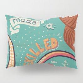 A Smooth Sea Never Made A Skilled Sailor Pillow Sham