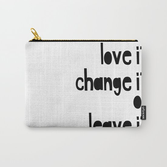 Love or leave best advice ever Carry-All Pouch