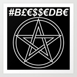 TRULY #BLESSEDBE Art Print