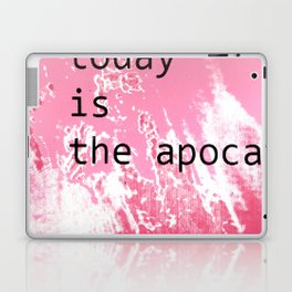 today is the apocalypse Laptop & iPad Skin