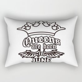 QUEENS ARE BORN IN JUNE Rectangular Pillow