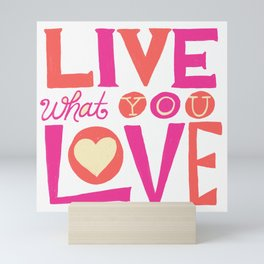 Live What You Love: White/Pink/Coral Mini Art Print