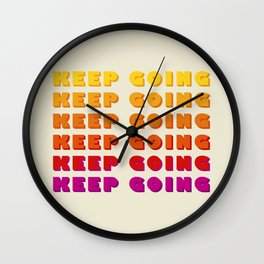 KEEP GOING - POSITIVE QUOTE Wall Clock