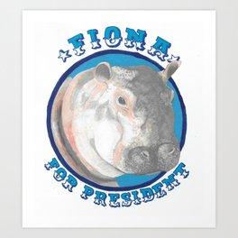 Fiona for President Art Print