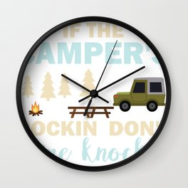 New Camping If The Camper is Rockin Don't Come Knockin Wall Clock