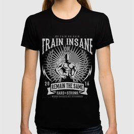 No Pain No Gain Train Insane T-shirt