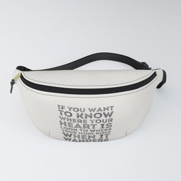 If You Want To Know Where Your Heart Is Fanny Pack