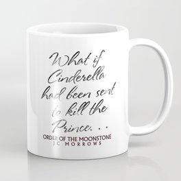 """What if Cinderella Had Been Sent to Kill the Prince"" Coffee Mug"