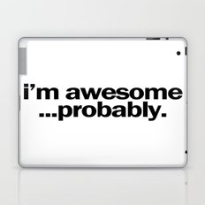 i'm awesome...probably. Laptop & iPad Skin