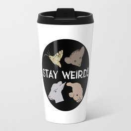 Stay Weird! Travel Mug