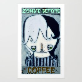 Zombie before Coffee Art Print