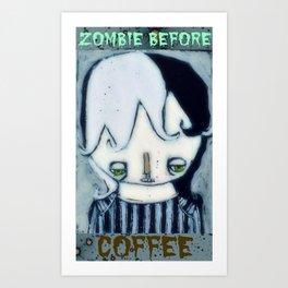 Zombie before Coffee Art Print