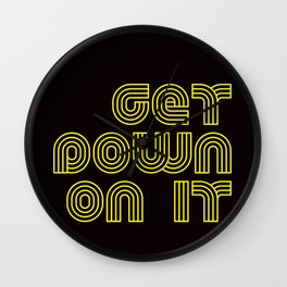Get Down On It on Black Wall Clock