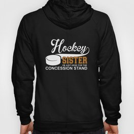 hockey sister I am just here for the concession stand hockey t-shirts Hoody