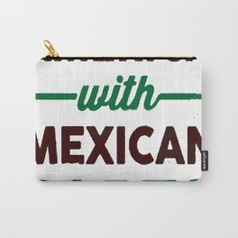 MADE IN AMERICA WITH MEXICAN PARTS T-SHIRT Carry-All Pouch